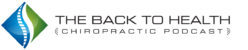 The Back to Health Chiropractic Podcast